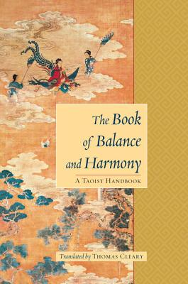 The Book of Balance and Harmony: A Taoist Handbook Cover Image