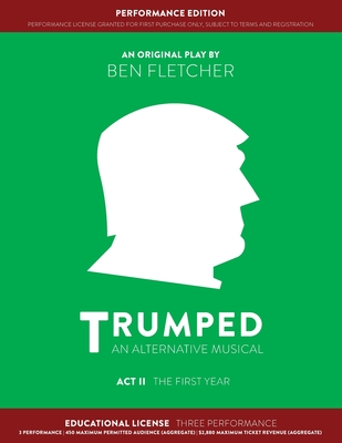 TRUMPED (An Alternative Musical) Act II Performance Edition: Educational Three Performance Cover Image