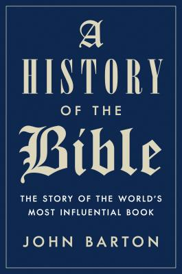 A History of the Bible: The Story of the World's Most Influential Book Cover Image