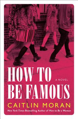 How to Be Famous: A Novel Cover Image