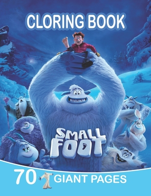 Smallfoot Coloring Book: A Super Cool Coloring Book for Kids and Fans - Stress Relieve and Relaxation - 70 High Quality Pages Cover Image