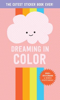 Dreaming in Color: The Cutest Sticker Book Ever! (Pipsticks+Workman) Cover Image