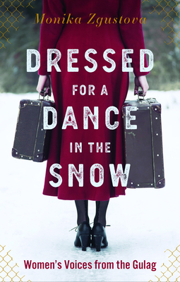 Dressed for a Dance in the Snow: Women's Voices from the Gulag Cover Image