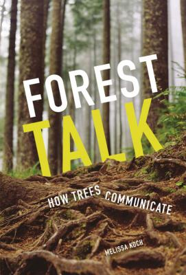 Forest Talk: How Trees Communicate Cover Image