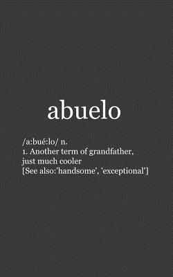 El Abuelo: El Abuelo Definition Notebook is The Funny Spanish Grandfather Doodle Diary Book Gift For Grandpa or Regalo Para Mejor Cover Image
