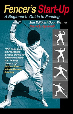 Fencer's Start-Up: A Beginner's Guide to Fencing (Start-Up Sports series) Cover Image