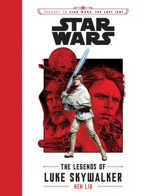 Journey to Star Wars: The Last Jedi The Legends of Luke Skywalker Cover Image