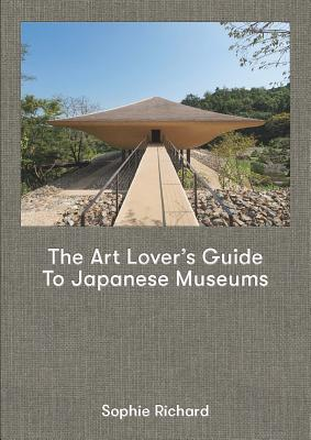 The Art Lover's Guide to Japanese Museums Cover Image