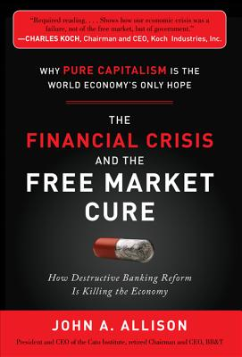 The Financial Crisis and the Free Market Cure Cover