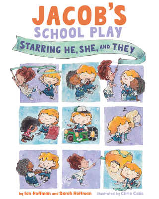 Jacob's School Play: Starring He, She, and They Cover Image
