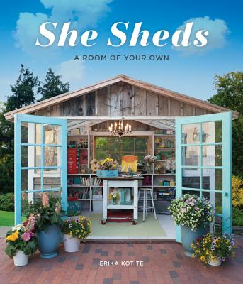 She Sheds: A Room of Your Own Cover Image