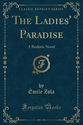 The Ladies' Paradise: A Realistic Novel (Classic Reprint) Cover Image