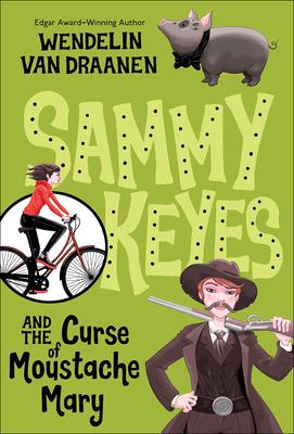 Sammy Keyes and the Curse of Moustache Mary (Sammy Keyes (Pb)) Cover Image