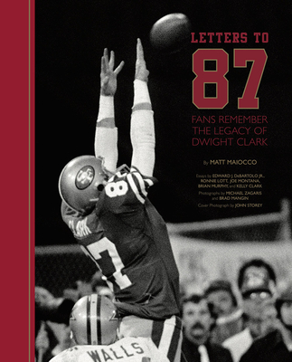 Letters to 87: Fans Remember the Legacy of Dwight Clark Cover Image