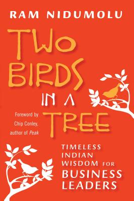 Two Birds in a Tree: Timeless Indian Wisdom for Business Leaders Cover Image