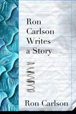 Ron Carlson Writes a Story Cover Image