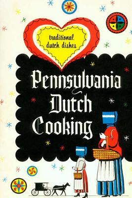 Pennsylvania Dutch Cooking: Traditional Dutch Dishes Cover Image