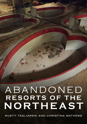 Abandoned Resorts of the Northeast (America Through Time) Cover Image