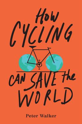 How Cycling Can Save the World Cover Image