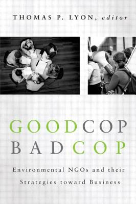Good Cop/Bad Cop: Environmental NGOs and Their Strategies Toward Business Cover Image
