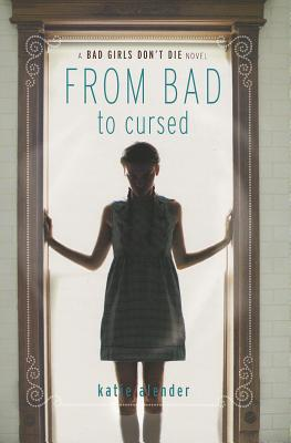 From Bad to Cursed (Bad Girls Don't Die #2) Cover Image