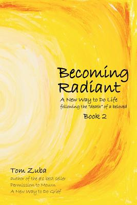 Becoming Radiant: A New Way to Do Life following the