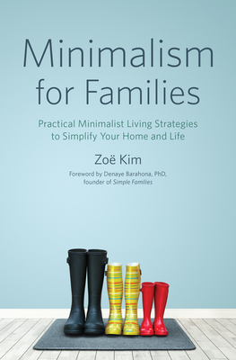 Minimalism for Families: Practical Minimalist Living Strategies to Simplify Your Home and Life Cover Image