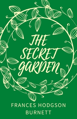 The Secret Garden: (Illustrated) Cover Image
