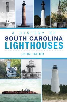 A History of South Carolina Lighthouses (Landmarks) Cover Image