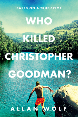 Who Killed Christopher Goodman? Based on a True Crime Cover Image