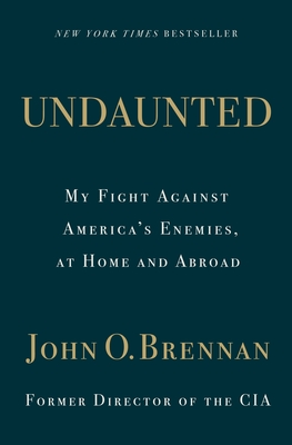 Undaunted: My Fight Against America's Enemies, At Home and Abroad Cover Image