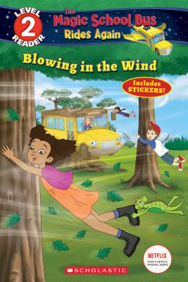 Blowing in the Wind (Magic School Bus Rides Again: Scholastic Reader, Level 2) Cover Image