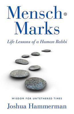 Mensch-Marks: Life Lessons of a Human Rabbi—Wisdom for Untethered Times Cover Image