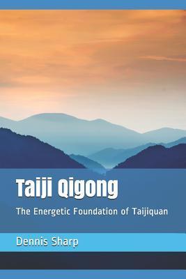 Taiji Qigong: The Energetic Foundation of Taijiquan Cover Image