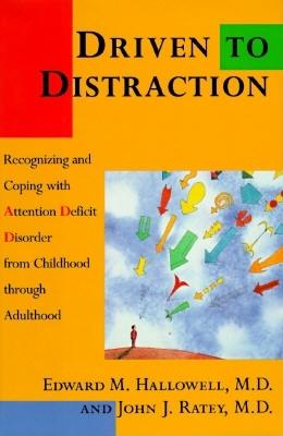 Driven to Distraction: Recognizing and Coping with Attention Deficit Disorder from Cover Image