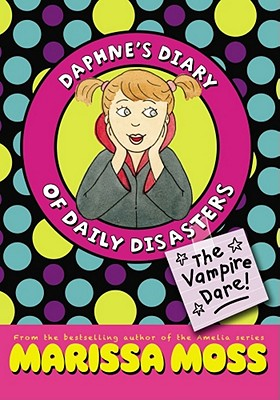 Cover for The Vampire Dare! (Daphne's Diary of Daily Disasters)