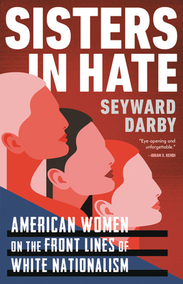 Sisters in Hate: American Women on the Front Lines of White Nationalism Cover Image