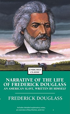 Narrative of the Life of Frederick Douglass: An American Slave, Written by Himself (Enriched Classics) Cover Image