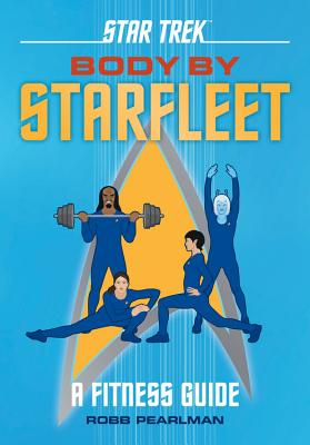 Star Trek: Body by Starfleet: A Fitness Guide Cover Image