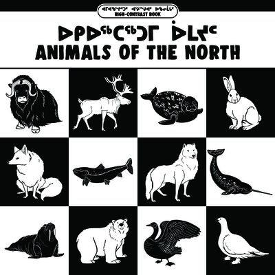 Animals of the North: Bilingual Inuktitut and English Edition Cover Image