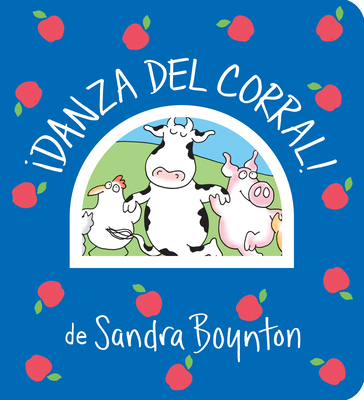 ¡Danza del corral! / Barnyard Dance! Spanish Edition (Boynton on Board) Cover Image