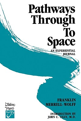 Pathways Through to Space: A Personal Record of Transformation in Consciousness Cover Image