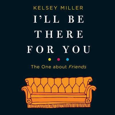 I'll Be There for You: The One about Friends Cover Image