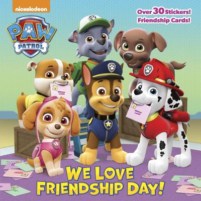 We Love Friendship Day! (PAW Patrol) (Pictureback(R)) Cover Image