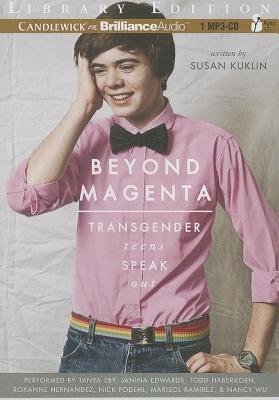 Beyond Magenta: Transgender Teens Speak Out Cover Image