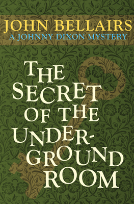 Cover for The Secret of the Underground Room (Johnny Dixon #8)