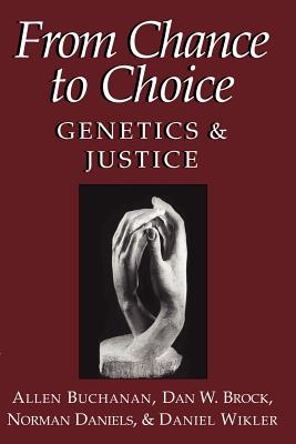 From Chance to Choice: Genetics and Justice Cover Image