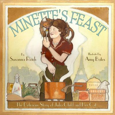 Minette's Feast: The Delicious Story of Julia Child and Her Cat Cover Image