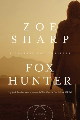Fox Hunter: A Charlie Fox Thriller (Charlie Fox Thrillers) Cover Image