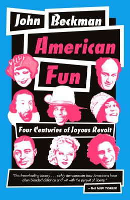 American Fun: Four Centuries of Joyous Revolt Cover Image